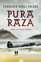 Pura raza ebook by Francisco Núñez Roldán
