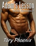 Adam's Lesson: M/m, Steamy Romance ebook by Tory Phoenix