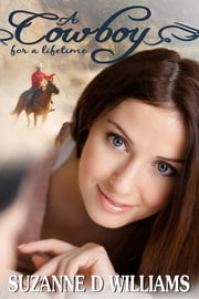 A Cowboy For A Lifetime ebook by Suzanne D. Williams