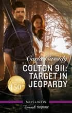 Colton 911 - Target in Jeopardy ebook by