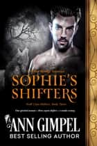 Sophie's Shifters - Wolf Clan Shifters, #3 ebook by Ann Gimpel