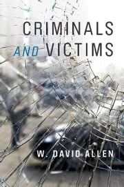 Criminals and Victims ebook by W. David Allen