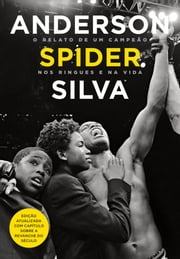 Anderson Spider Silva ebook by Kobo.Web.Store.Products.Fields.ContributorFieldViewModel