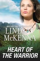 Morgan's Mercenaries - Heart Of The Warrior ebook by Lindsay McKenna