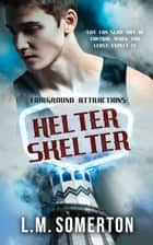 Helter Skelter ebook by LM Somerton