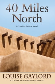 40 Miles North ebook by Louise Gaylord