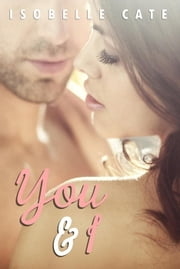 You & I - Second Chances Series, #2 ebook by Isobelle Cate