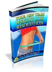 Your New Year's Weight Loss Resolution ebook by Anonymous