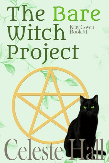 The Bare Witch Project ebook by Celeste Hall