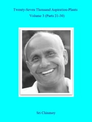 27,000 Aspiration-Plants - Volume 3 ebook by Sri Chinmoy