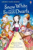 Snow White and the Seven Dwarfs: Usborne Young Reading: Series One ebook by Lesley Sims, Desideria Guicciardini