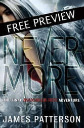 Nevermore -- FREE PREVIEW EDITION (The First 16 Chapters) - The Final Maximum Ride Adventure ebook by James Patterson
