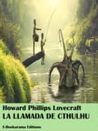 La llamada de Cthulhu ebook by Howard Phillip Lovecraft