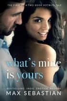 What's Mine Is Yours ebook by