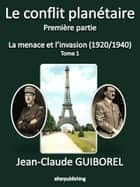 La menace et l'invasion (1920/1940) - Tome 1 eBook by Jean-Claude Guiborel