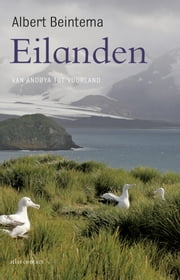 Eilanden - van Andoya tot Vuurland ebook by Albert Beintema