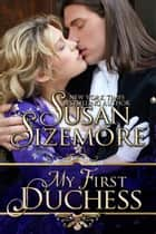 My First Duchess (Regency Historical Romance) ebook by Susan Sizemore