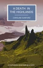 A Death in the Highlands ebook by Caroline Dunford
