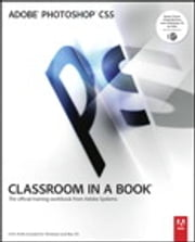 Adobe Photoshop CS5 Classroom in a Book ebook by . Adobe Creative Team