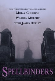 Spellbinders Collection ebook by Molly Cochran,Warren Murphy,James Hetley