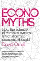 Economyths ebook by David Orrell