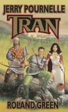 Tran eBook by Jerry Pournelle, Roland Green