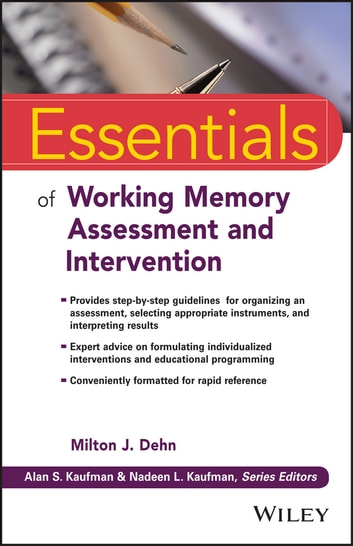 Essentials of Working Memory Assessment and Intervention ebook by Alan S. Kaufman,Nadeen L. Kaufman