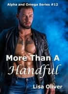 More Than A Handful ebook by Lisa Oliver