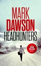 Headhunters ebook by Mark Dawson