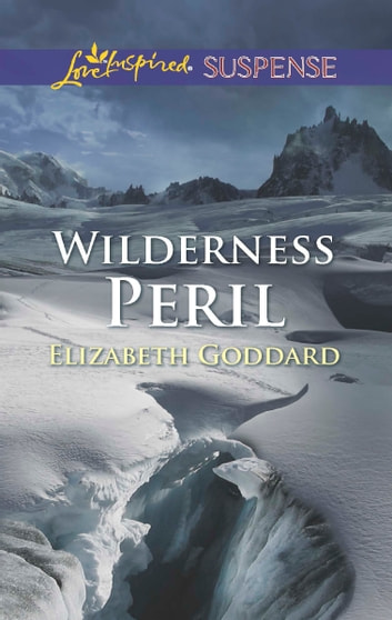 Wilderness Peril ebook by Elizabeth Goddard
