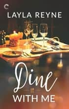 Dine With Me - A Road Trip Romance ebook by Layla Reyne