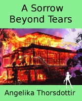 A Sorrow Beyond Tears ebook by Angelika Thorsdottir