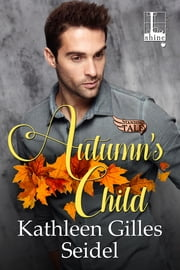 Autumn's Child ebook by Kathleen Gilles Seidel
