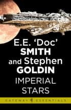 Imperial Stars - Family d'Alembert Book 1 ebook by E.E. 'Doc' Smith, Stephen Goldin