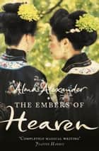The Embers of Heaven ebook by Alma Alexander