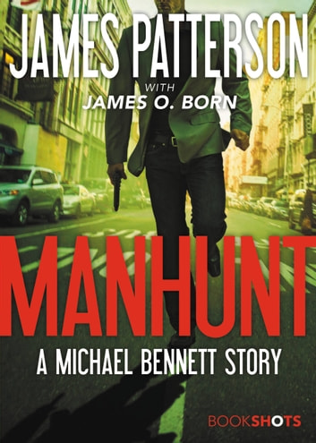 Manhunt - A Michael Bennett Story ebook by James Patterson
