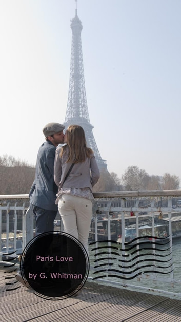 Paris Love ebook by G. Whitman