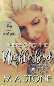 There Goes the Neighborhood - Drawn Series ebook by M.A. Stone
