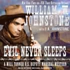 Evil Never Sleeps audiobook by William W. Johnstone, J. A. Johnstone