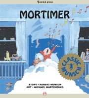 Mortimer - Read-Aloud Edition ebook by Robert Munsch,Michael Martchenko