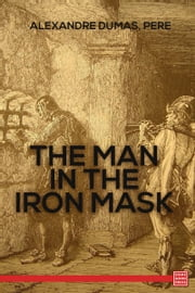 The Man In The Iron Mask ebook by Alexandre Dumas, père