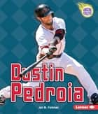 Dustin Pedroia ebook by Jon M. Fishman