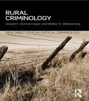 Rural Criminology ebook by Joseph F Donnermeyer,Walter DeKeseredy