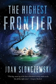 The Highest Frontier ebook by Joan Slonczewski