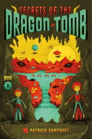 Secrets of the Dragon Tomb ebook by Patrick Samphire,Jeremy Holmes