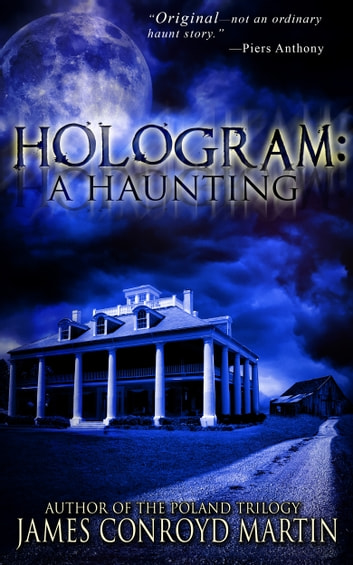 Hologram: A Haunting ebook by James Conroyd Martin