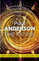 Time Patrol - A Time Patrol Book ebook by Poul Anderson