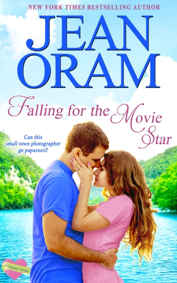 Falling for the Movie Star - A Movie Star Romance ebook by Jean Oram