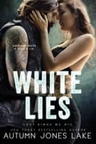 White Lies eBook by Autumn Jones Lake