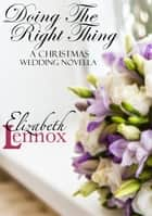 Doing the Right Thing ebook by Elizabeth Lennox